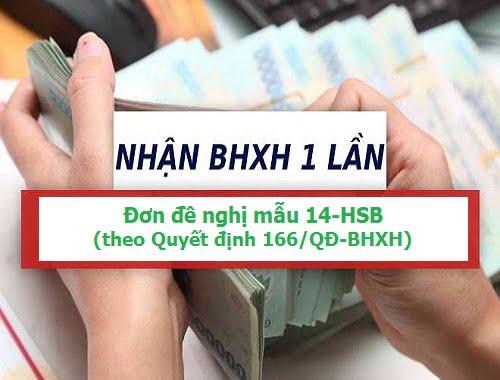 Tải mẫu 14-HSB theo QĐ 166/QĐ-BHXH, đơn đề nghị hưởng BHXH 1 lần 2020