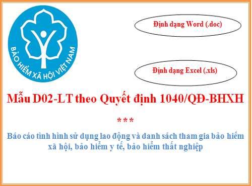 Tải mẫu D02-LT theo QĐ 1040/QĐ-BHXH (định dạng word và excel)
